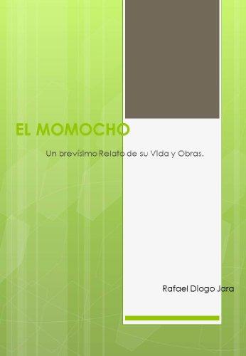 El Momocho - Un Brevísimo Relato de su Vida y Obras por Rafael Diogo Jara