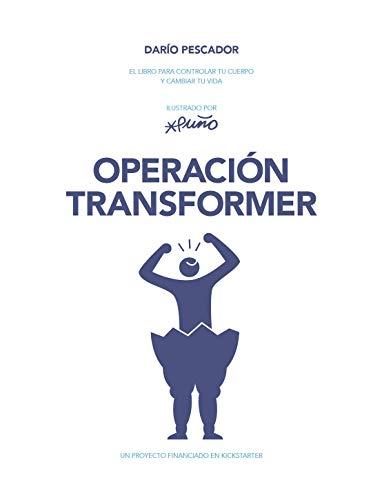 Operacin-Transformer-El-libro-para-controlar-tu-cuerpo-y-cambiar-tu-vida