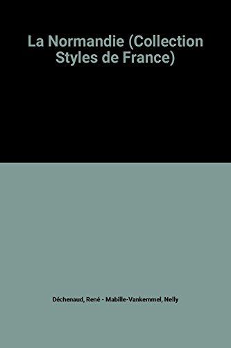 La Normandie (Collection Styles de France)