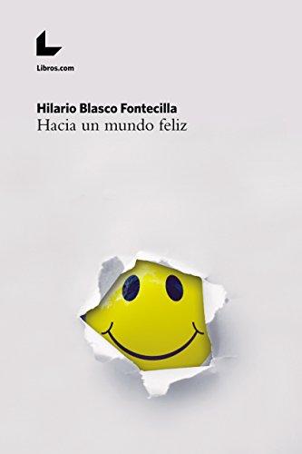 Descargar Libro Hacia un mundo feliz de Hilario Blasco Fontecilla