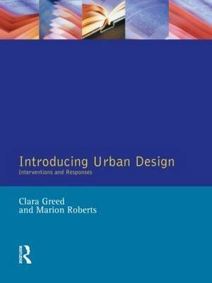 [(Introducing Urban Design : Interventions and Responses)] [By (author) Clara H. Greed ] published on (June, 1998)