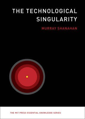 [(The Technological Singularity)] [By (author) Murray Shanahan] published on (August, 2015)
