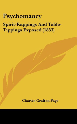Psychomancy: Spirit-Rappings And Table-Tippings Exposed (1853)