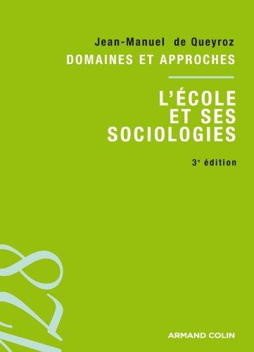 L'cole et ses sociologies 3ed: Domaines et approches