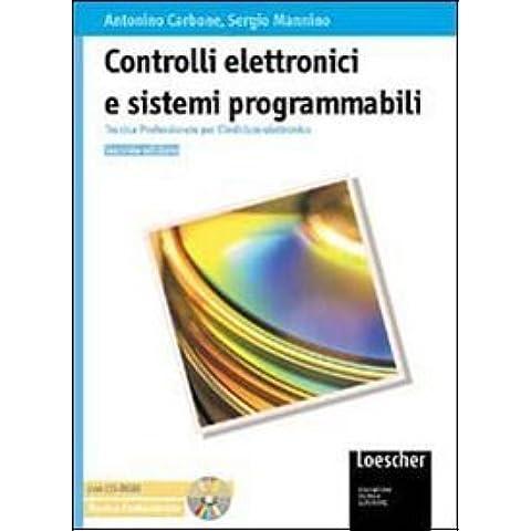 Controlli elettronici e sistemi programmabili. Tecnica professionale per l'indirizzo elettronico. Per le Scuole superiori. Con CD-ROM