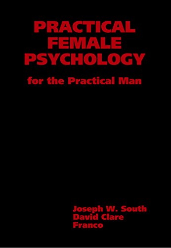 Practical Female Psychology: For the Practical Man (English Edition)