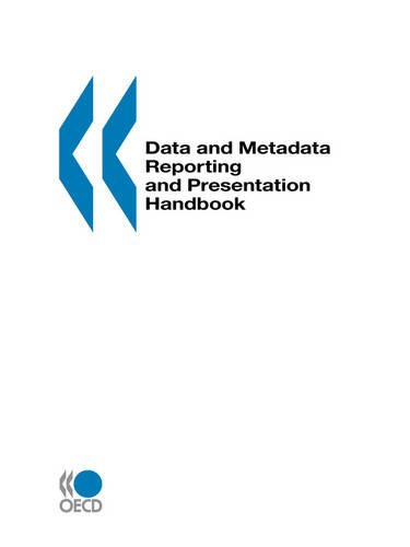Data and Metadata Reporting and Presentation Handbook por OECD Publishing