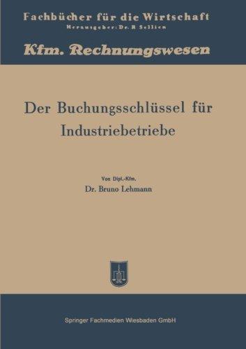 Der Buchungsschl????ssel f????r Industriebetriebe: Buchungsanleitung nach dem Kontenplan (Fachb????cher f????r die Wirtschaft) (German Edition) by Bruno Lehmann (1949-01-01)