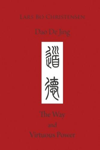 Dao De Jing - The Way and Virtuous Power por Lars Bo Christensen