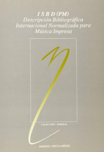 ISBD (PM): descrición bibliográfica internacional normalizada para música impresa (Normas)