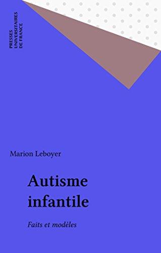 Autisme infantile: Faits et modèles