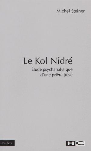 Le Kol Nidré : Etude psychanalytique d'une prière juive