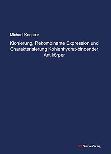 Klonierung, Rekombinante Expression und Charakterisierung Kohlenhydrat-bindender Antikörper