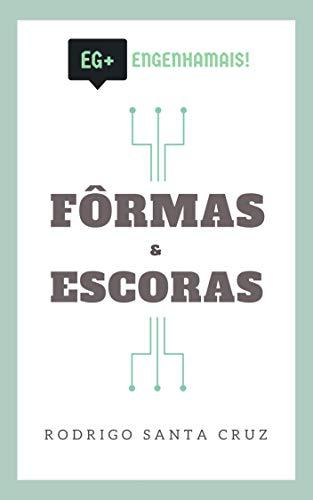 E-Book Fôrmas e Escoras: Guia Prático Para Projeto e Execução (Portuguese Edition) por Rodrigo Santa Cruz