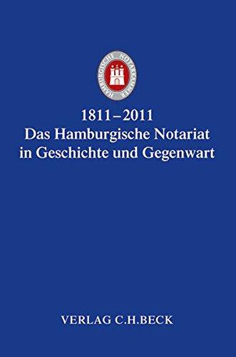 1811-2011 Das Hamburgische Notariat in Geschichte und Gegenwart