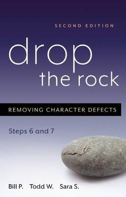 [( Drop the Rock: Removing Character Defects, Steps Six and Seven By Bill P ( Author ) Paperback Feb - 2005)] Paperback