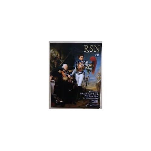 REVUE DU SOUVENIR NAPOLEONIEN RSN N°492 - 3èTRIMESTRE 2012 - BICENTENAIRE- LA CRISE ECONOMIQUE - NAPOLEON ET HITLER - LA GRANDE ARMEE DE 1812