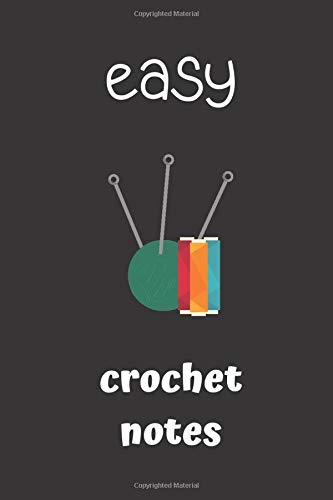 easy crochet notes: small lined Crochet Notebook / Travel Journal to write in (6'' x 9'') 120 pages -