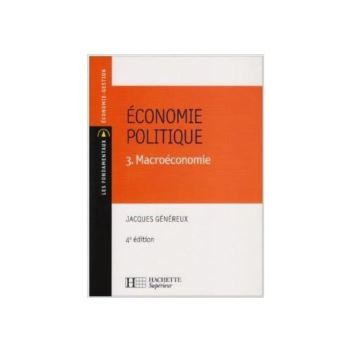 Economie politique : Tome 3, Macroéconomie de Jacques Généreux ( 21 juin 2007 )