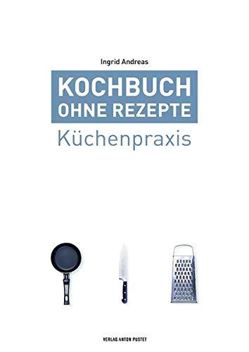 Kochbuch ohne Rezepte, Band 1: Küchenpraxis
