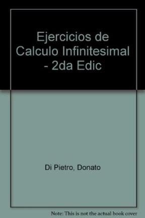 Ejercicios de Calculo Infinitesimal - 2da Edic por Donato Di Pietro