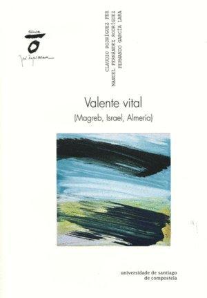 Valente Vital: (Magreb, Israel, Almería) por Claudio Rodríguez Fer