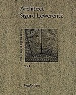 Sigurd Lewrentz (2 vol. set:Photographs of the Work / Drawings)