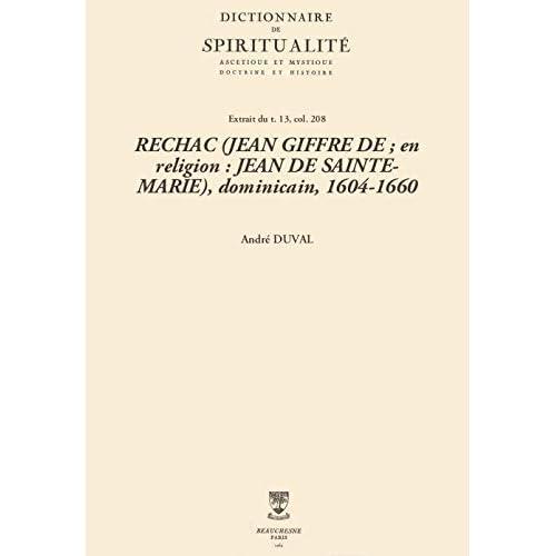 RECHAC (JEAN GIFFRE DE; en religion: JEAN DE SAINTE-MARIE), dominicain, 1604-1660 (Dictionnaire de spiritualité)
