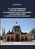 Scarica Libro Il lago di Tiberiade il fiume Giordano e le montagne nella tradizione neotestamentaria e loro significato teologico (PDF,EPUB,MOBI) Online Italiano Gratis