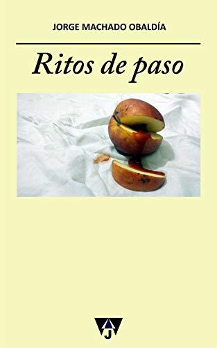 Ritos de paso eBook: Jorge Machado Obaldía: Amazon.es: Tienda Kindle
