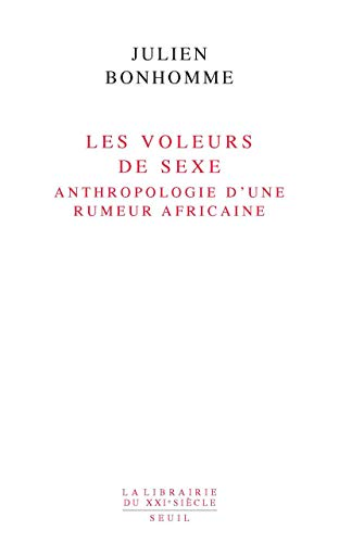Les Voleurs de sexe. Anthropologie d'une rumeur africaine