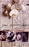 THE FOUR SISTERS OF HOFEI by ANN-PING CHIN (January 19,2003)
