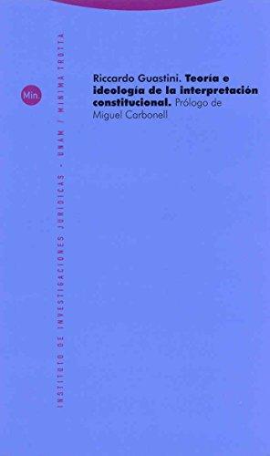 Teoría e ideología de la interpretación constitucional (Minima Trotta) por Riccardo Guastini