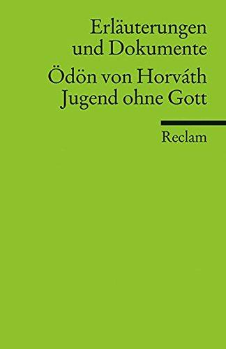 Erläuterungen und Dokumente zu: Ödön von Horváth: Jugend ohne Gott (Reclams Universal-Bibliothek)