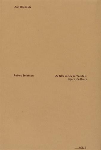 Robert Smithson : Du New Jersey au Yucatan, leçons d'ailleurs