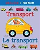 Transport/Le Transport (Bilingual First Books)