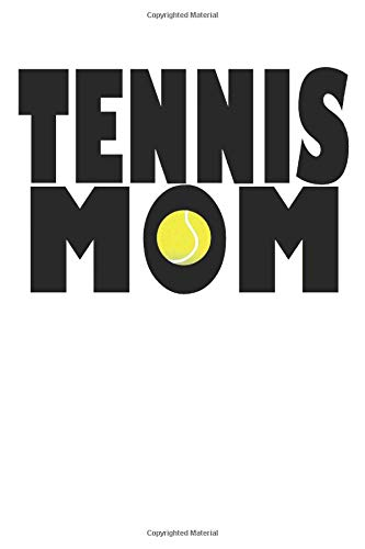 Tennis: Notebook Journal | Tennis Mom | For Tennis Moms, Coaches And Everybody Who Loves Playing Tennis (6x9 inch | lined paper | Soft Cover | 100 Pages) (Disney Netbook)