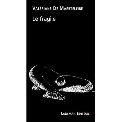 Le fragile