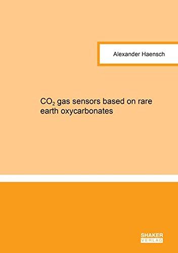 CO2 gas sensors based on rare earth oxycarbonates (Berichte aus der Chemie) -