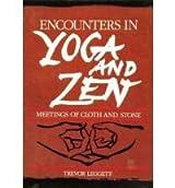 Encounters in Yoga and Zen