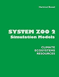 System Zoo 2 Simulation Models. Climate, Ecosystems, Resources by Hartmut Bossel (2007-08-15)