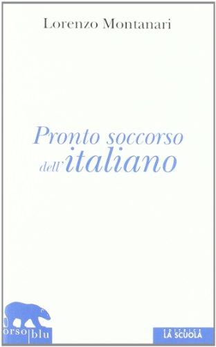 Pronto soccorso dell'italiano. Ortografia, punteggiatura, congiuntivo