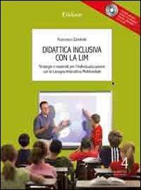 Didattica inclusiva con la LIM. Strategie e materiali per l'individualizzazione. Con CD-ROM