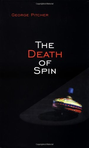 The Death of Spin by [Pitcher, George]