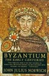 Byzantium #1 The Early Centuries (v. 1) by John Julius Norwich (1990-05-23)