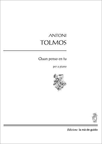 Quan penso en tu: per a piano (Catalan Edition) por Antonio Tolmos