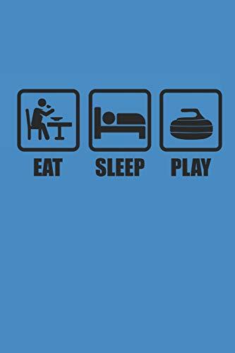 EAT SLEEP PLAY: Curl Notizbuch Curling Notebook Sport Journal 6x9 kariert