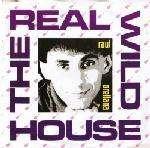 Raúl Orellana - The Real Wild House - BCM Records - BCM 07322, BCM Records (UK) Ltd. - BCM 322