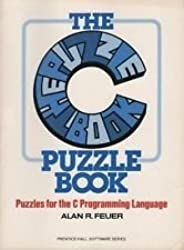 The C puzzle book (Prentice-Hall software series) by Alan R Feuer (1982-07-30)