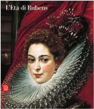eBook Gratis da Scaricare L eta di Rubens Dimore committenti e collezionisti genovesi Ediz illustrata (PDF,EPUB,MOBI) Online Italiano